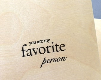 You Are My Favorite Person, single letterpress card