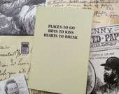 Pocket Notebook- Places to go, Boys to kiss, Hearts to break