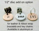 Half Inch Disc Add on for your keychain, bracelet, or necklace. Available in aluminum or copper, 20mm, holds 4 CHARACTERS MAX