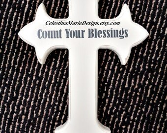 Count Your Blessings Wood Cross, Hand Painted Ivory with Stencil and Distress, Designer Created, ECS