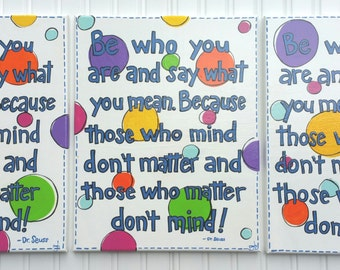 Be Who You Are and Say What You Mean Quote From Dr. Seuss Hand Painted Acrylic on Canvas