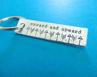 Onward and Upward Keychain - Hand stamped Keychain