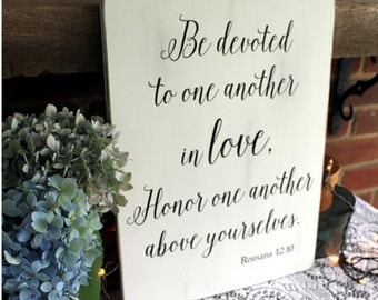 Romantic Wedding Sign Be Devoted To One Another in Love Romans 12:10 Bible Verse Sign Wooden Wall Art Wedding Decor Wedding Gift