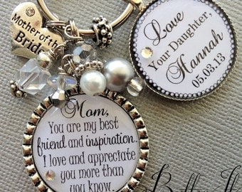 MOTHER of the BRIDE gift, PERSONALIZED keychain, best friend and inspiration love and appreciate you mother daughter quote mom from daughter