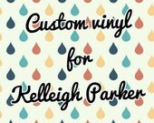 Custom vinyl for Kelleigh Parker