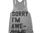 Sorry I'm Awesome (Women's)