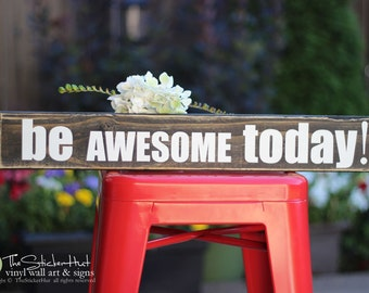 be AWESOME today! Reclaimed Pallet Art Sign - Quote Saying -Wood Sign - Distressed Wooden Sign S78