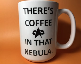 There's coffee in that nebula Star Trek coffee mug cup