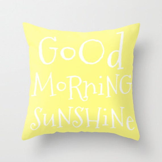 Good Morning Sunshine Throw Pillow, Text Pillow, Home Decor, Decorative Pillow Cover, Yellow Cushion, Vivid Pillow, Sunny, Bright, Happy