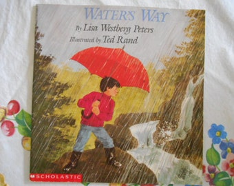 1993 Childrens Scholastic book Waters Way By Lisa Westberg Peters Illustrated by Ted Rand