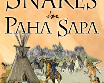 Snakes in Paha Sapa historial fiction novel by Cyndie M. Styles