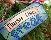 Finish Line, Freak Sign, Runners Gift, Marathon, Wood Sign, Running, triathalon, Cyclist, Bicycle Race, 5K, 26.2, Race, Painted Sign