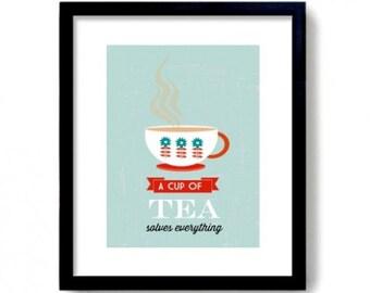 Tea Print A Cup Of Tea Print Tea Solves Everything Print Tea Wall Art Cup of Tea Print