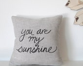 Pillow Cover Cushion Cover - You are my Sunshine - 12 x 12 inches - Choose your fabric and ink color