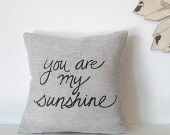 Pillow Cover - You are my Sunshine - 12 x 12 inches - Choose your fabric and ink color - Accent Pillow