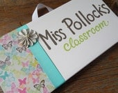SALE Teacher's room sign, 6x12 stretched canvas, buttferfly with aqua ribbon