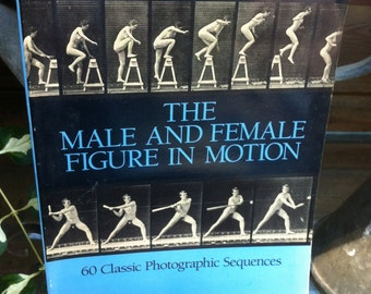 1984 Eadweard Muybridge 60 Classic Photographic Sequences The Male and female figure in Motion