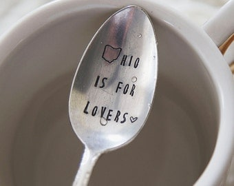 Ohio Is For Lovers - Hand Stamped Vintage Coffee Spoon for COFFEE LOVERS