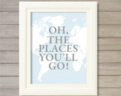 Oh, the Places You'll Go! Wall Art Printable Blue -8x10- Dr. Seuss Atlas Map Travel Theme Nursery Baby Kids Room Decor Art Instant Download