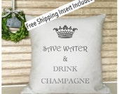 Save Water Drink Champagne Pillow | Girlfriends Gifts | - Insert Included * FREE SHIPPING *