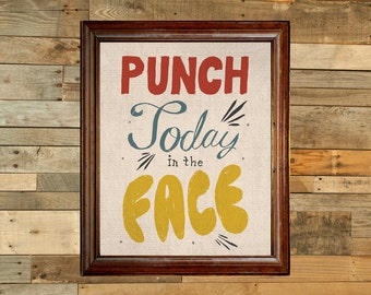 Punch today in the face digital art print
