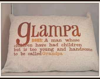Glam Pa- Glampa pillow- too young to be grandpa pillow- partner to Glamma Pillow with optional personalization