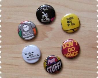Funny Pin Back Buttons, Magnets, or Thumb Tacks - Set of 6, Funny Sayings, Sassy Flair