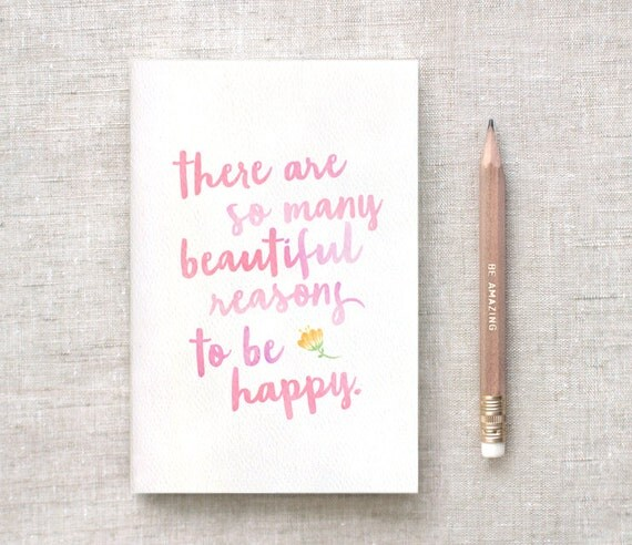There are so many beautiful reasons to be happy - Motivational Notebooks and journals that will inspire you // The PumpUp Blog