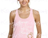 Have a Fling Before your Ring! Bachelorette Party Tanks, Customize to match any color theme. Wedding Party Tank tops.