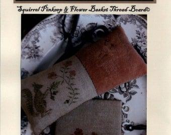 Stacy Nash Primitives: Squirrel Pinkeep & Flower Basket Thread Board - Cross Stitch Pattern