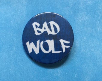 Bad Wolf Pinback Button - Doctor Who - TARDIS - 2.25 Inches