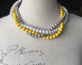Special 25 dollar 3 strand Pearl chunky necklace in yellow gray and white- bridesmaid jewelry - chunky pearl necklace
