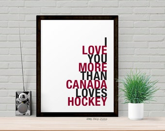 Canada Hockey Decor, Gift Idea for Men, I Love You More Than Canada Loves Hockey art print, Choose Canvas Frame