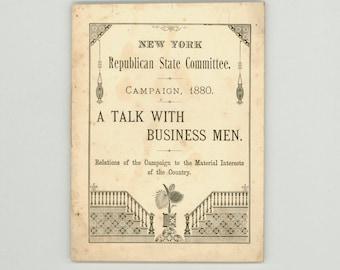 James A Garfield 1880 Presidential Campaign New York Republican State Committee, A Talk With Business Men, Rare U. S. Political Memorabilia