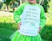 All you really need is faith,trust and a little pixie dust....shirt