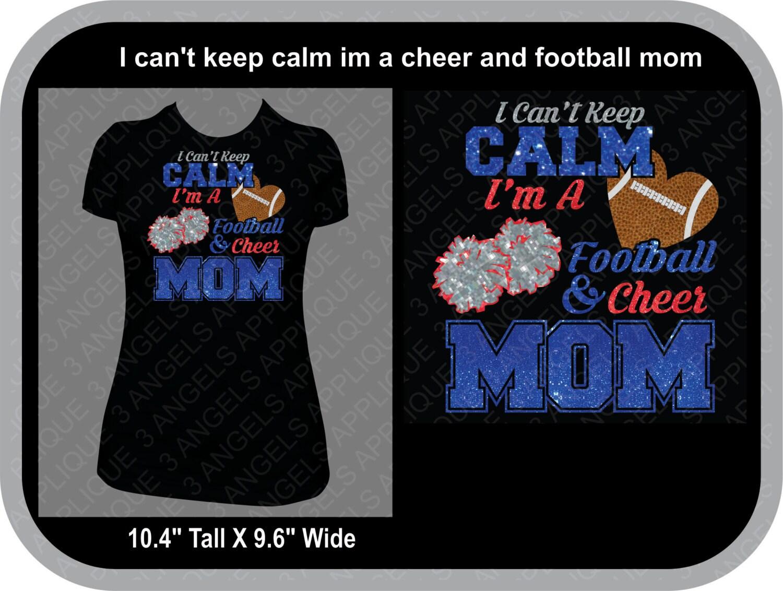 i can u0027t keep calm im a football and cheer mom glitter
