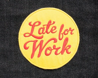 Late for Work Patch / Embroidered / Badge / Yellow / Red / Lettering / Script / Never on Time