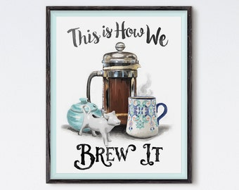 This Is How We Brew It - Kitchen Print - Coffee Print - Kitchen Art - Food Art - Food Illustration - Food Print - Coffee Art - French Press