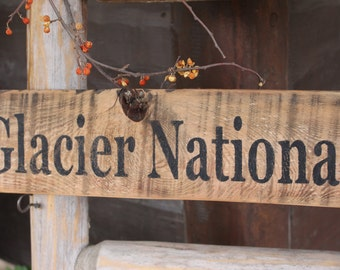 GLACIER NATIONAL PARK sign rustic wood sign weathered barn wood old west hiking sign mountains Montana state Montana wood signs