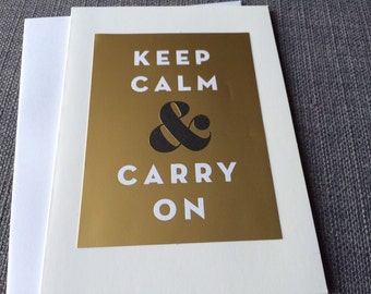"""Inspirational Greeting Card: """"Keep Calm & Carry On"""""""
