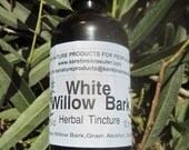 White Willow Bark Herbal Tincture ~ Multiple Sizes