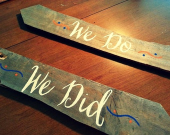 Wedding Sign, 'We Do, We Did' Directional Signs, Pointed Signs, Rustic Wedding Signs, Raw Wood, Hand Painted sign