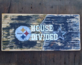 Steelers and Cowboys House Divided Reclaimed Wood Sign House Divided Sign Steeler Fan Sign Cowboys Sign Reclaimed Sports Fan Sign