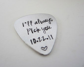 I'll always pick you - Hand Stamped Guitar Pick and date - Anniversary - Valentines Gift - Leather Key Chain Case Option - kg22558
