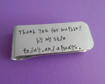 "Father of the Bride Hand Stamped Money Clip / ""Thank you for walking by my side today, and always."" / Groomsman Gift / Wedding Keepsake"