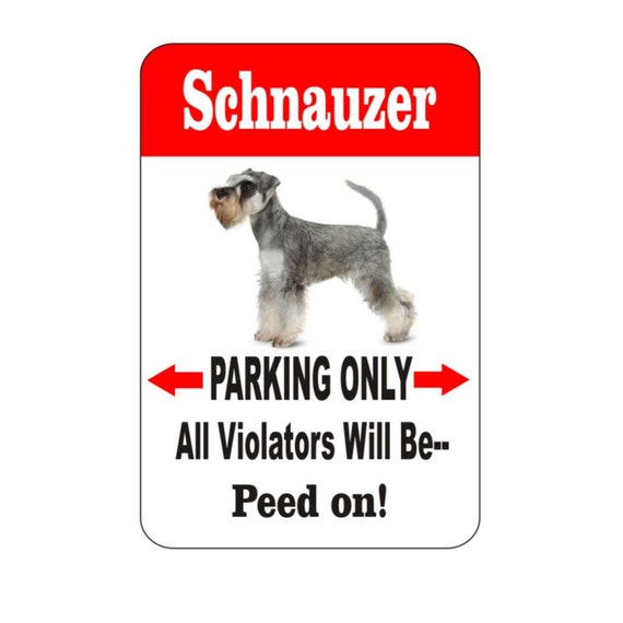 schnauzer sign, schnauzer , pet sign, funny sign, aluminum sign, metal sign, yard sign, garage sign, driveway sign, house sign, warning sign