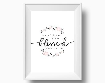 Quote artprint // realize how BLESSED you are