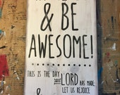 Scripture Art, Wooden Sign, psalm 118:24 Wake up and be awesome!