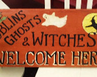 Halloween Sign Goblins Ghosts and Witches Welcome Here