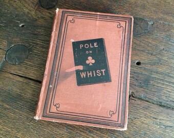 1874 Pole on Whist By William Pole, New York, London, Bridge